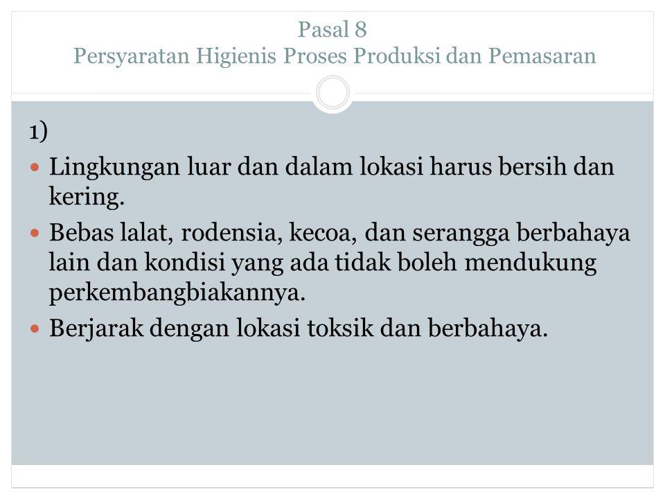 Pasal 8 Persyaratan Higienis Proses Produksi dan Pemasaran