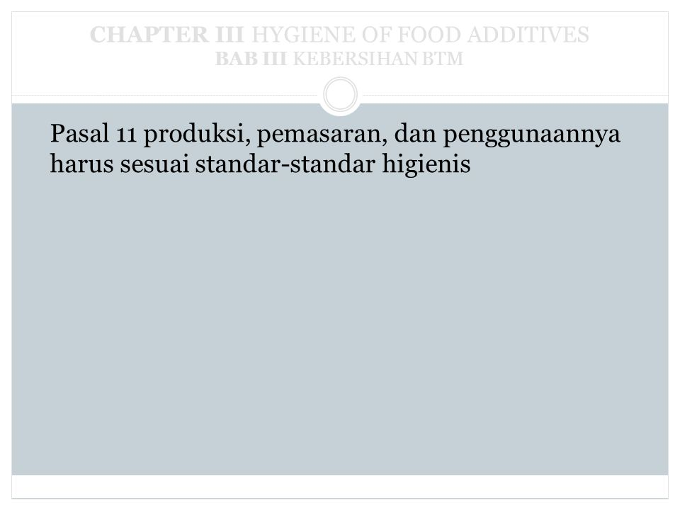 CHAPTER III HYGIENE OF FOOD ADDITIVES BAB III KEBERSIHAN BTM
