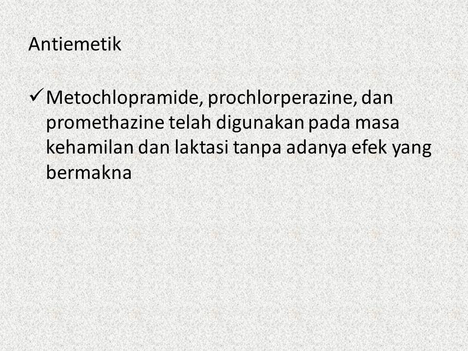 Antiemetik Metochlopramide, prochlorperazine, dan promethazine telah digunakan pada masa kehamilan dan laktasi tanpa adanya efek yang bermakna.