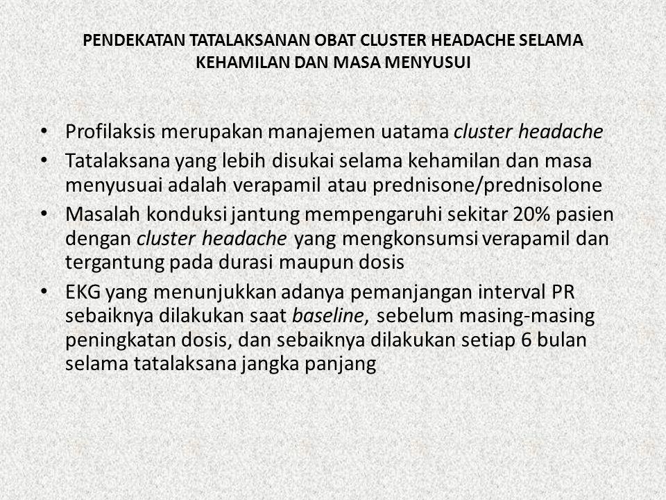 Profilaksis merupakan manajemen uatama cluster headache