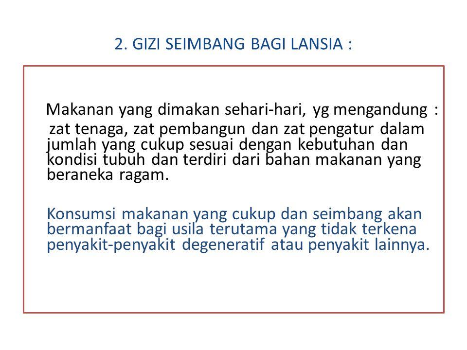 2. GIZI SEIMBANG BAGI LANSIA :