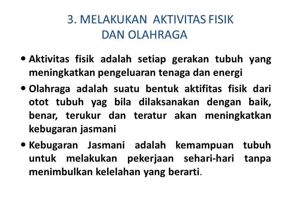 3. MELAKUKAN AKTIVITAS FISIK DAN OLAHRAGA