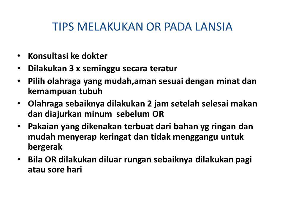 TIPS MELAKUKAN OR PADA LANSIA