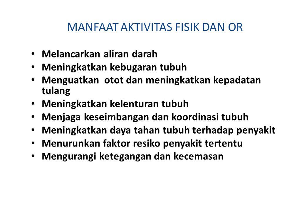 MANFAAT AKTIVITAS FISIK DAN OR