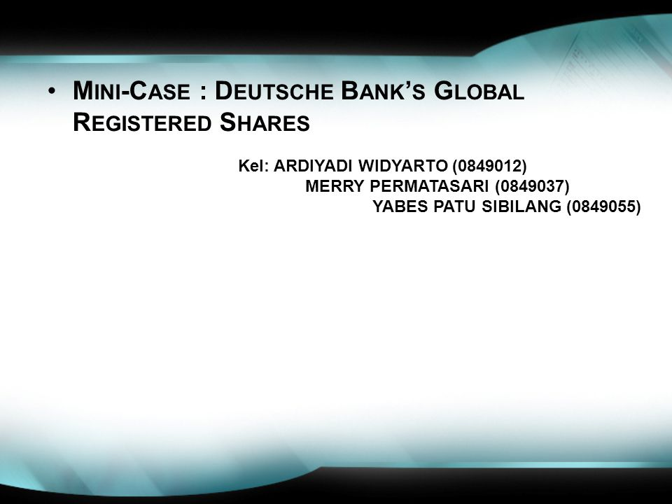 Mini-Case : Deutsche Bank's Global Registered Shares