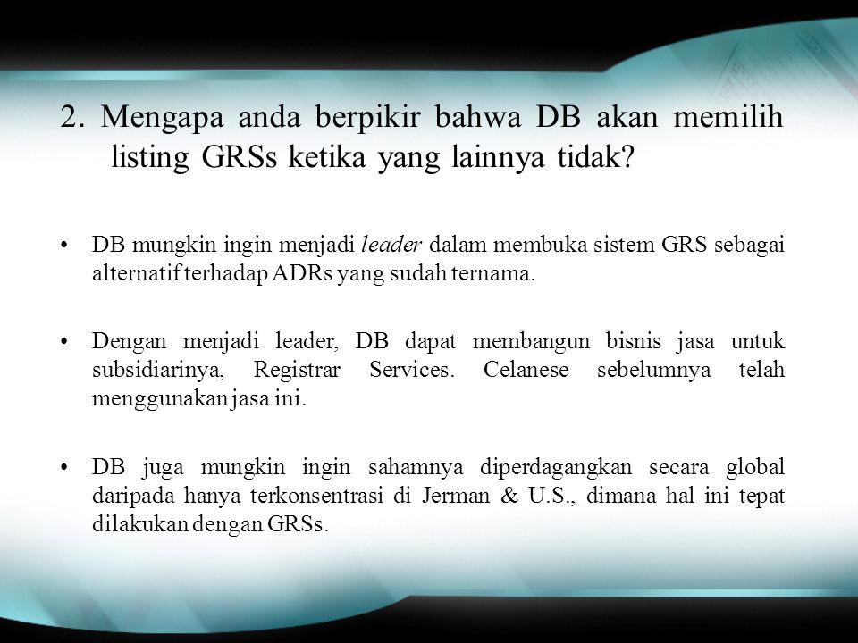2. Mengapa anda berpikir bahwa DB akan memilih listing GRSs ketika yang lainnya tidak