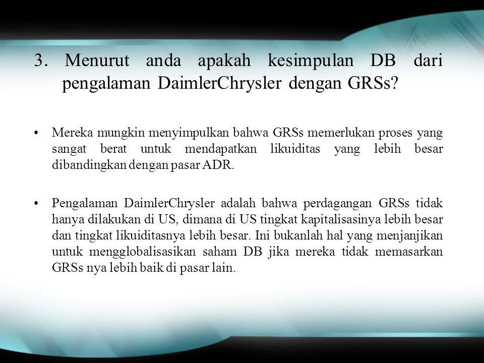 3. Menurut anda apakah kesimpulan DB dari pengalaman DaimlerChrysler dengan GRSs