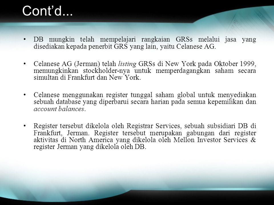 Cont'd... DB mungkin telah mempelajari rangkaian GRSs melalui jasa yang disediakan kepada penerbit GRS yang lain, yaitu Celanese AG.