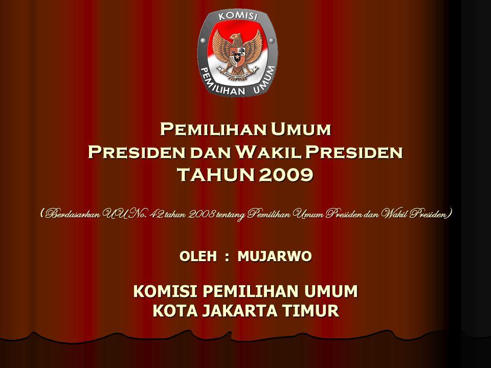 Pemilihan Umum Presiden dan Wakil Presiden TAHUN 2009 (Berdasarkan UU No.