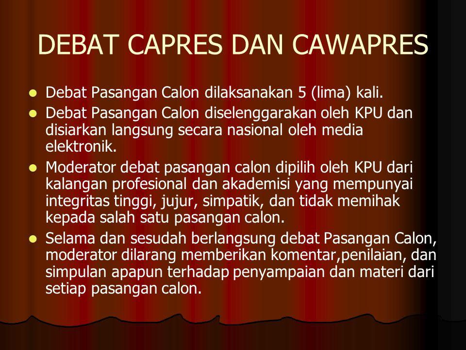 DEBAT CAPRES DAN CAWAPRES