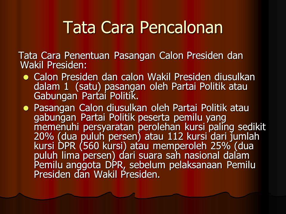 Tata Cara Pencalonan Tata Cara Penentuan Pasangan Calon Presiden dan Wakil Presiden: