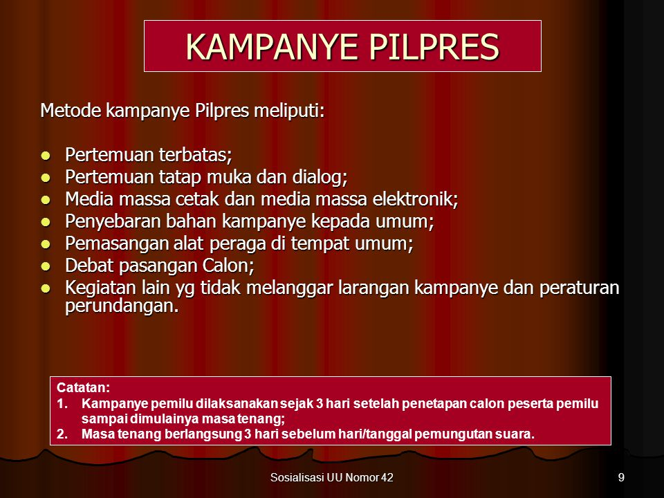 KAMPANYE PILPRES Metode kampanye Pilpres meliputi: Pertemuan terbatas;