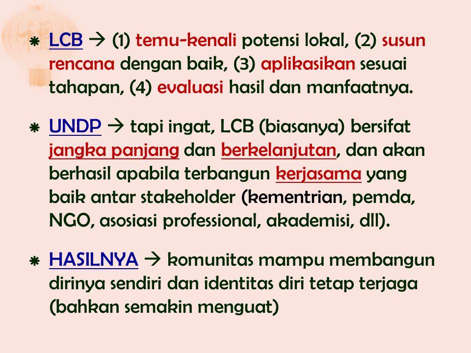 LCB  (1) temu-kenali potensi lokal, (2) susun rencana dengan baik, (3) aplikasikan sesuai tahapan, (4) evaluasi hasil dan manfaatnya.