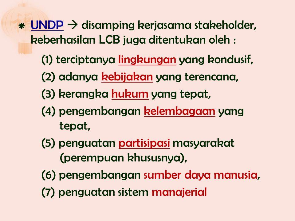 UNDP  disamping kerjasama stakeholder, keberhasilan LCB juga ditentukan oleh :