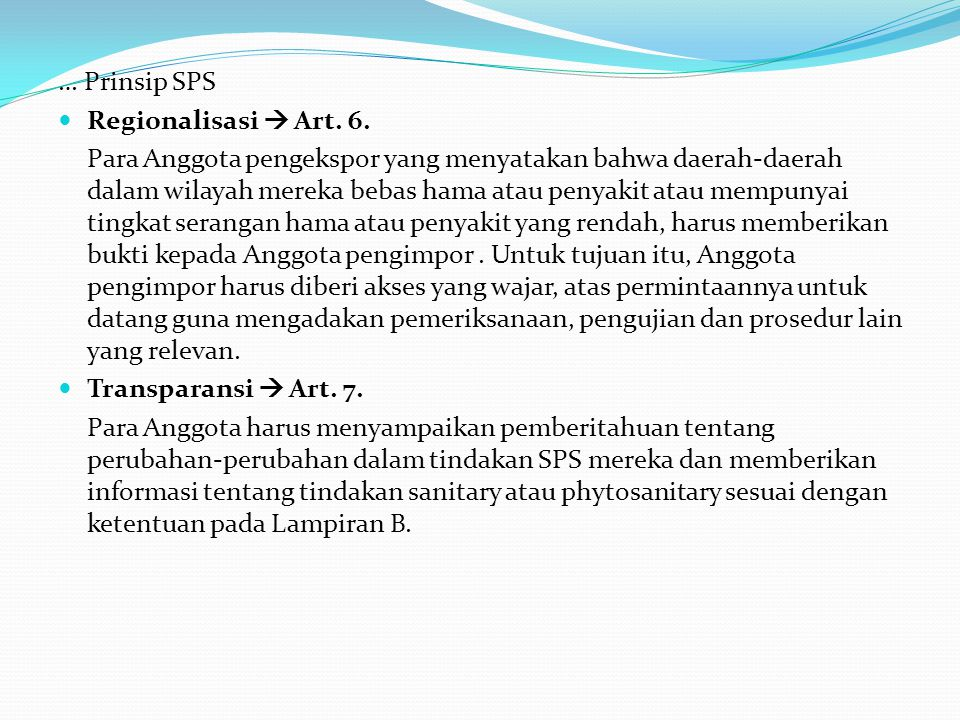 … Prinsip SPS Regionalisasi  Art. 6.
