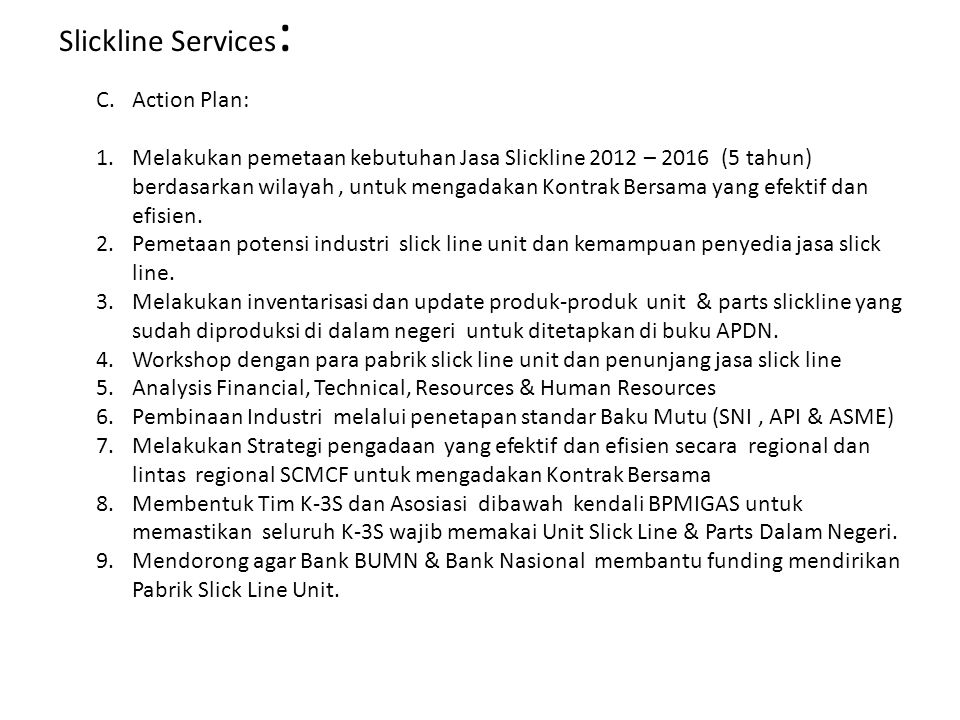 Slickline Services: Action Plan: