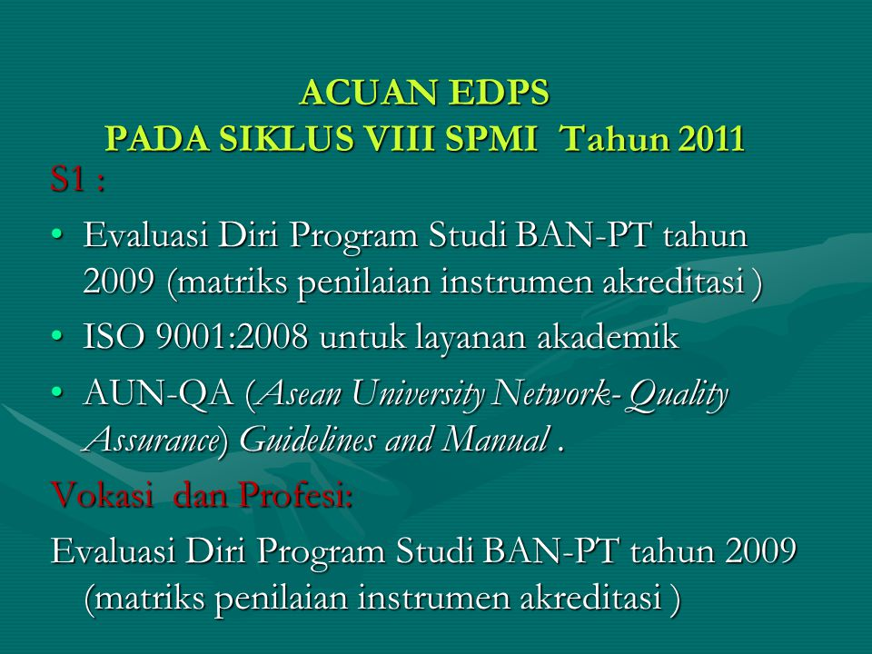 ACUAN EDPS PADA SIKLUS VIII SPMI Tahun 2011