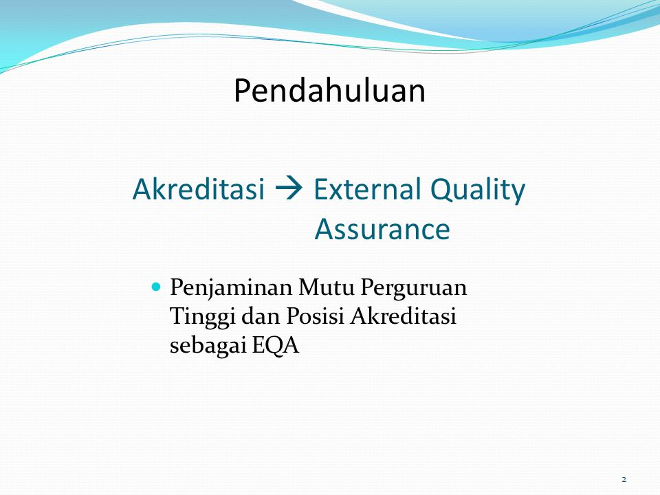 Akreditasi  External Quality Assurance