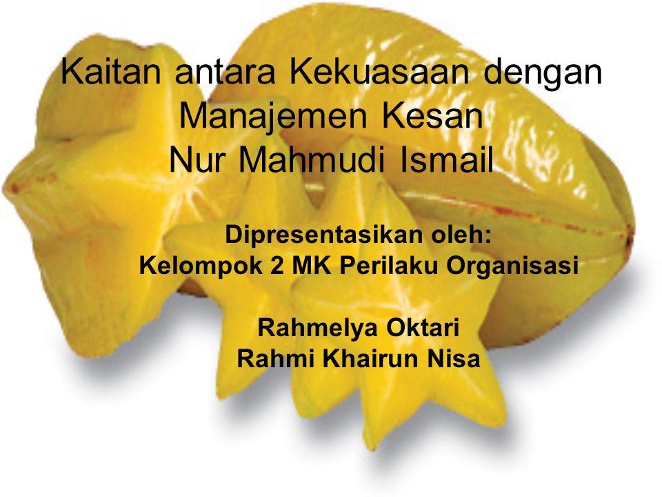 Kaitan antara Kekuasaan dengan Manajemen Kesan Nur Mahmudi Ismail