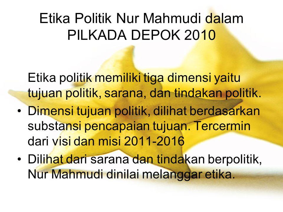 Etika Politik Nur Mahmudi dalam PILKADA DEPOK 2010