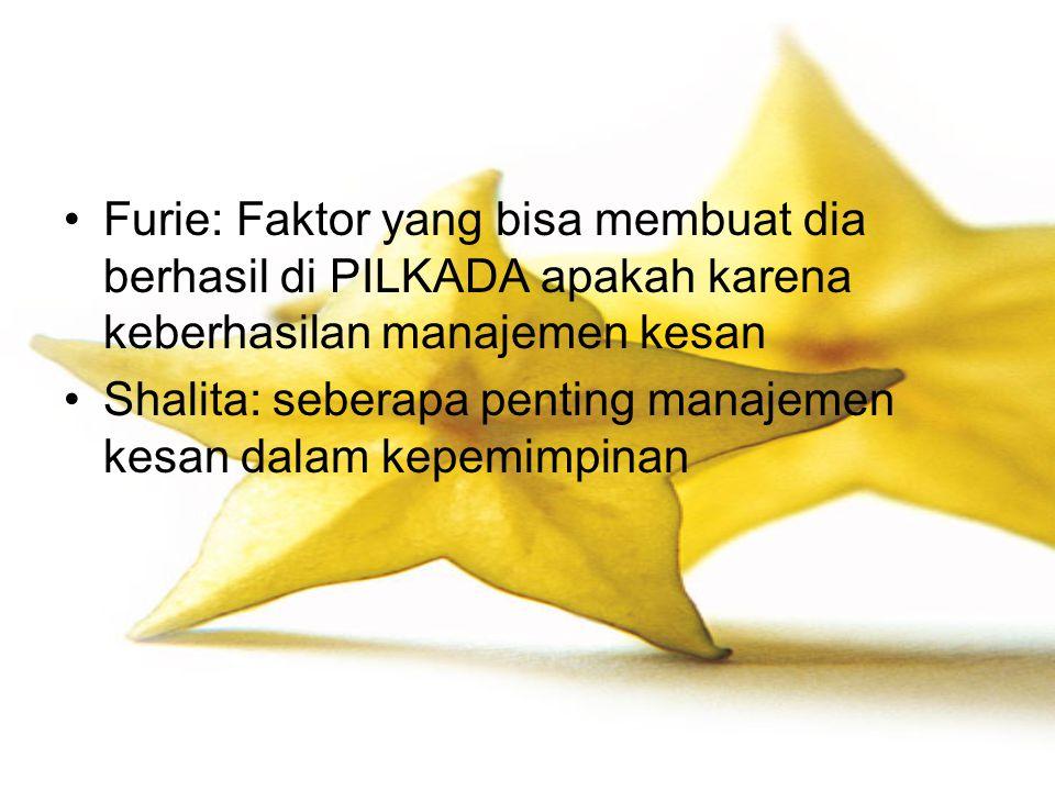 Furie: Faktor yang bisa membuat dia berhasil di PILKADA apakah karena keberhasilan manajemen kesan