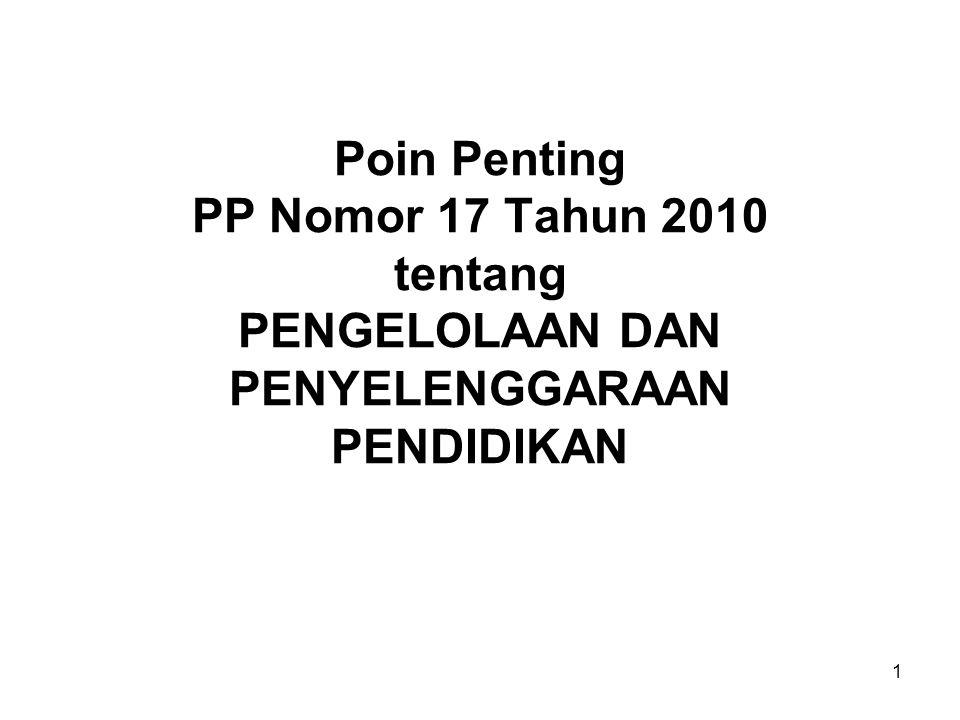 Poin Penting PP Nomor 17 Tahun 2010 tentang PENGELOLAAN DAN PENYELENGGARAAN PENDIDIKAN