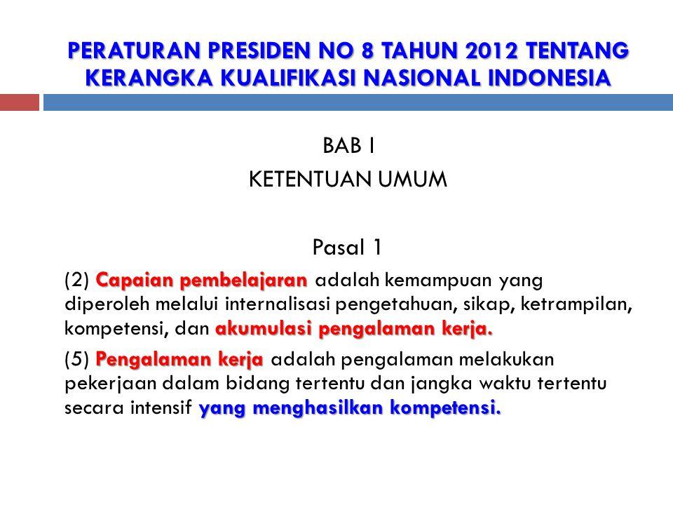 PERATURAN PRESIDEN NO 8 TAHUN 2012 TENTANG KERANGKA KUALIFIKASI NASIONAL INDONESIA