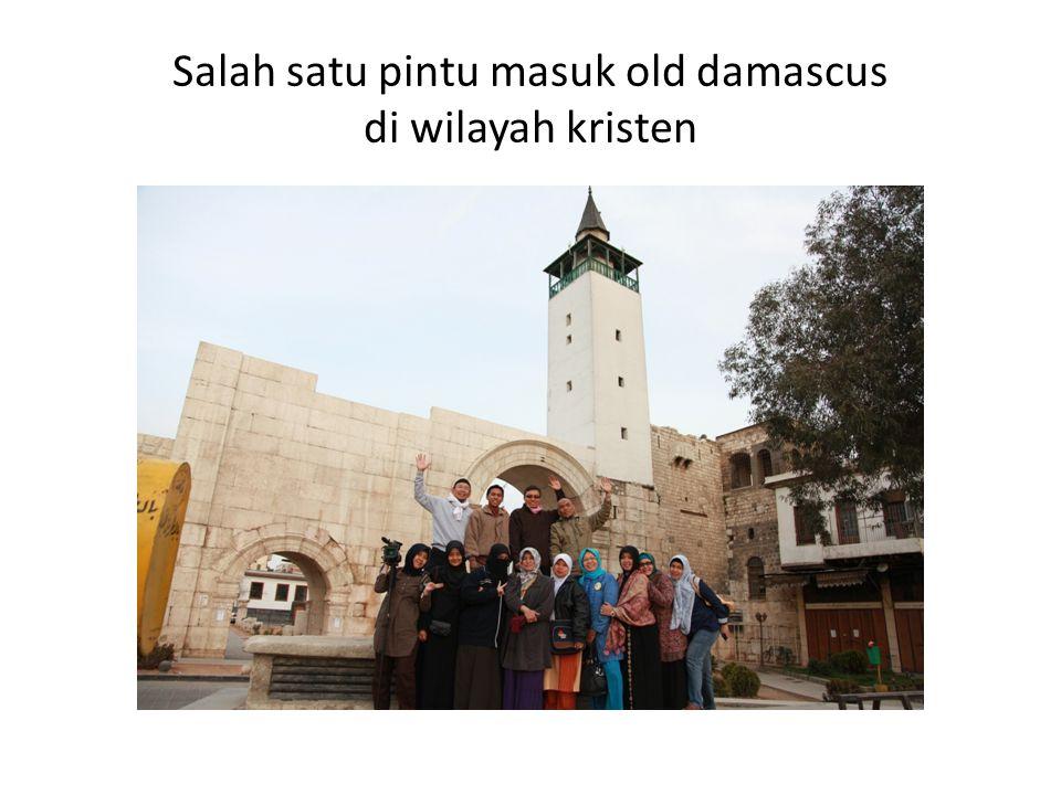 Salah satu pintu masuk old damascus di wilayah kristen