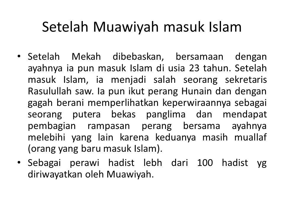 Setelah Muawiyah masuk Islam