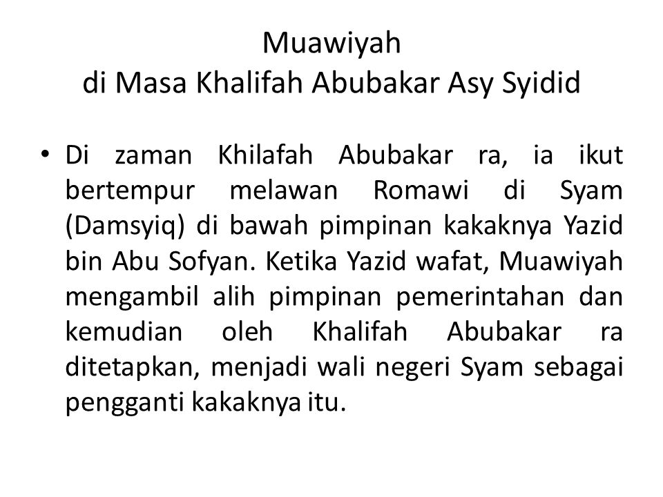 Muawiyah di Masa Khalifah Abubakar Asy Syidid