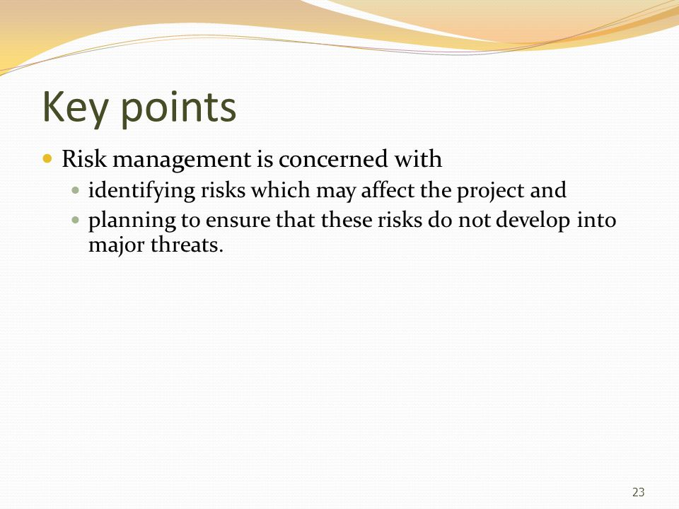 Key points Risk management is concerned with