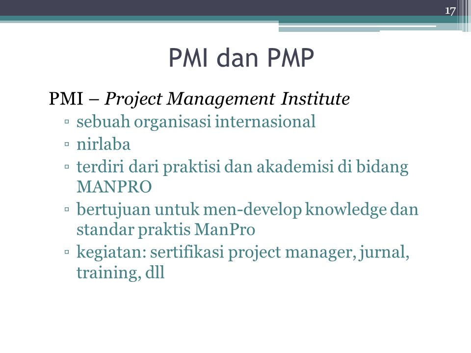 PMI dan PMP PMI – Project Management Institute
