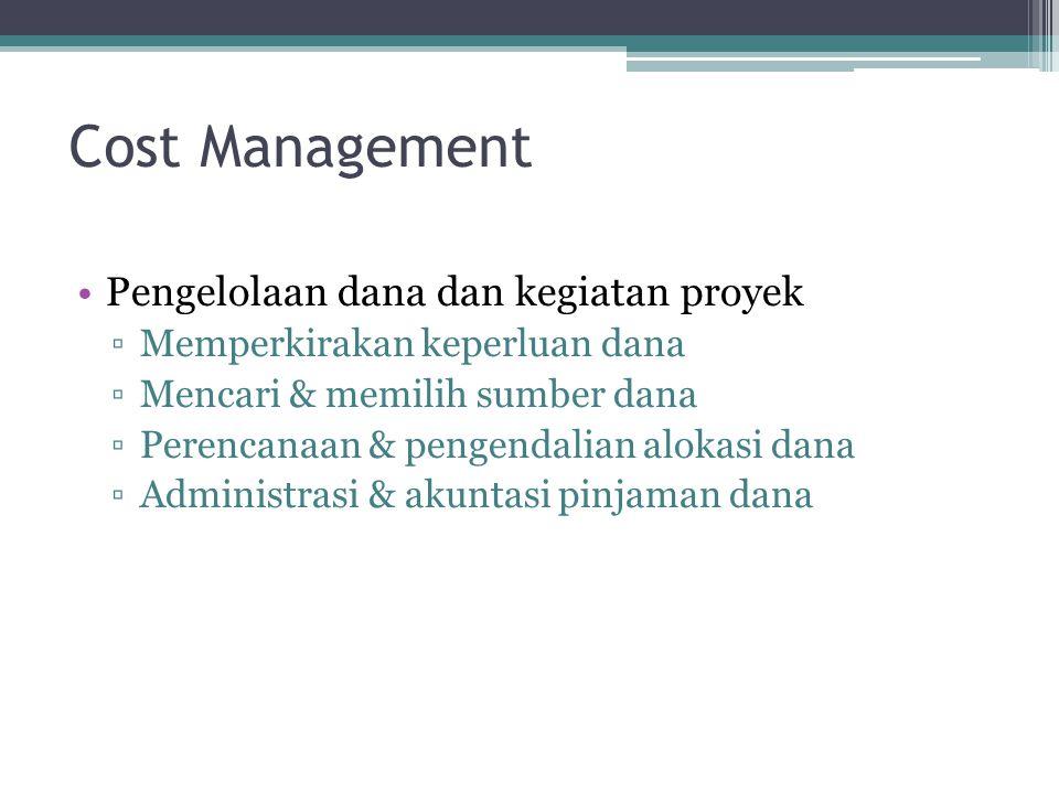 Cost Management Pengelolaan dana dan kegiatan proyek