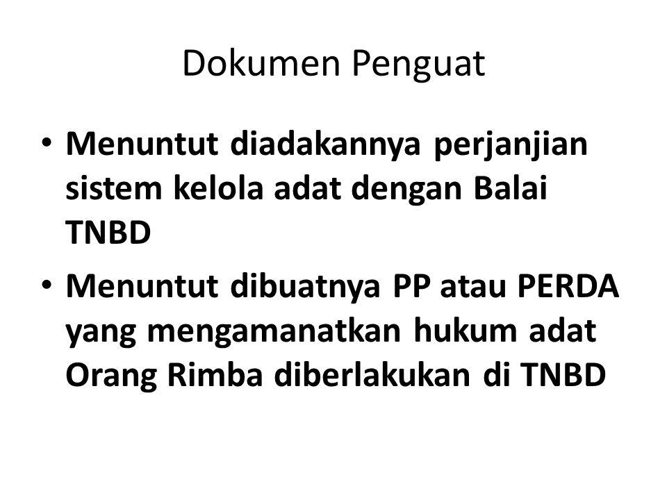 Dokumen Penguat Menuntut diadakannya perjanjian sistem kelola adat dengan Balai TNBD.