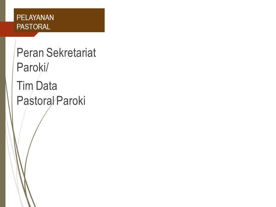 Peran Sekretariat Paroki/ Tim Data Pastoral Paroki