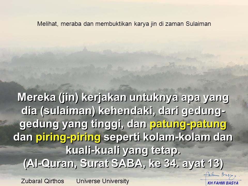 (Al-Quran, Surat SABA, ke 34. ayat 13)