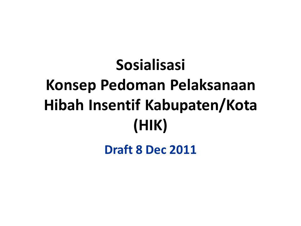 Sosialisasi Konsep Pedoman Pelaksanaan Hibah Insentif Kabupaten/Kota (HIK)