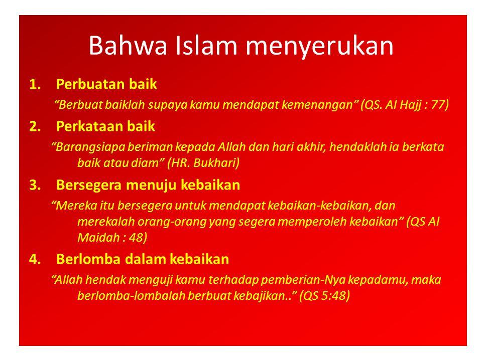 Bahwa Islam menyerukan