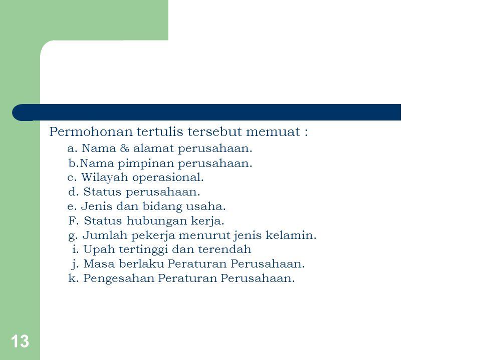 Permohonan tertulis tersebut memuat : a. Nama & alamat perusahaan.