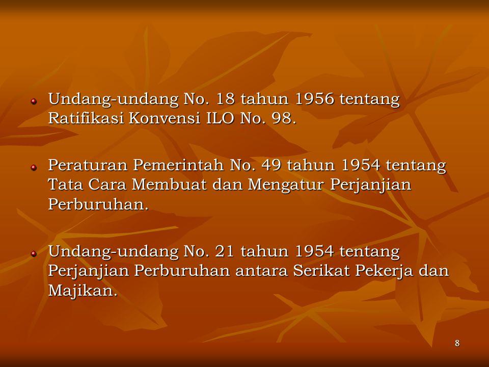 Undang-undang No. 18 tahun 1956 tentang Ratifikasi Konvensi ILO No. 98.