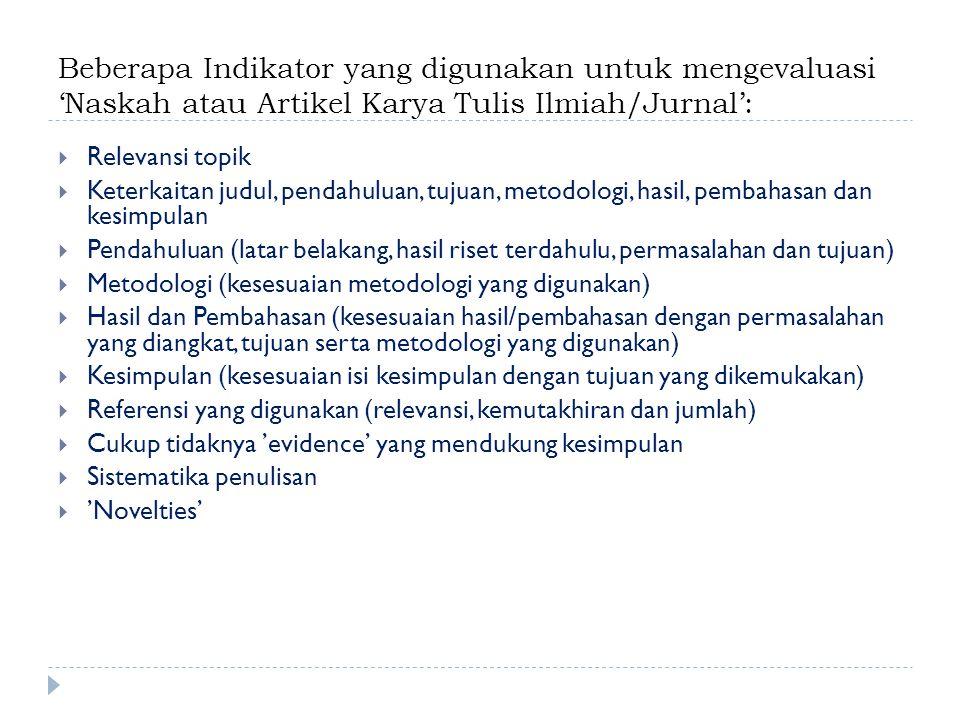Beberapa Indikator yang digunakan untuk mengevaluasi 'Naskah atau Artikel Karya Tulis Ilmiah/Jurnal':