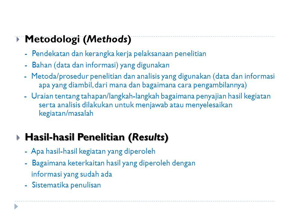 - Pendekatan dan kerangka kerja pelaksanaan penelitian