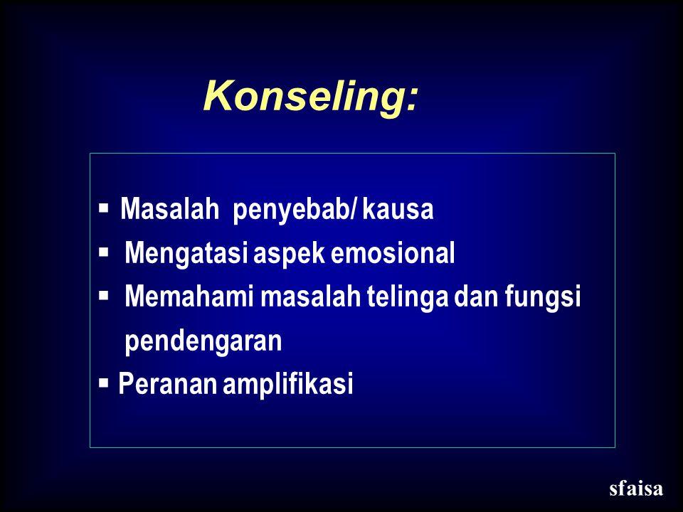 Konseling: Masalah penyebab/ kausa Mengatasi aspek emosional