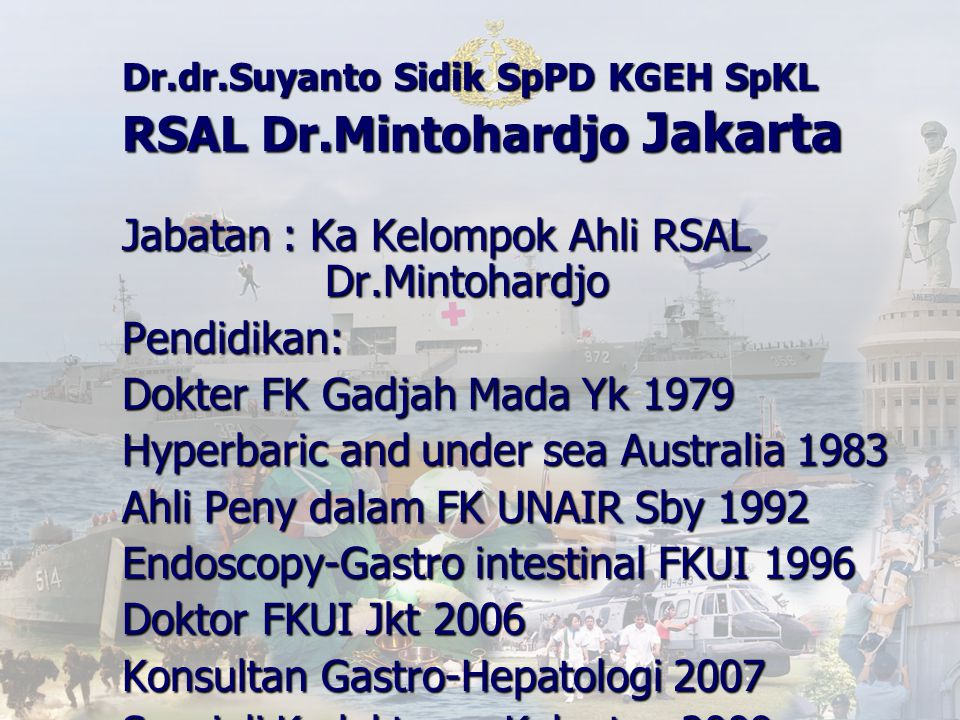 Dr.dr.Suyanto Sidik SpPD KGEH SpKL RSAL Dr.Mintohardjo Jakarta