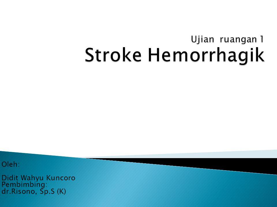 Ujian ruangan 1 Stroke Hemorrhagik