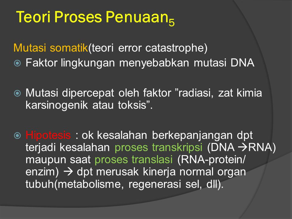 Teori Proses Penuaan5 Mutasi somatik(teori error catastrophe)