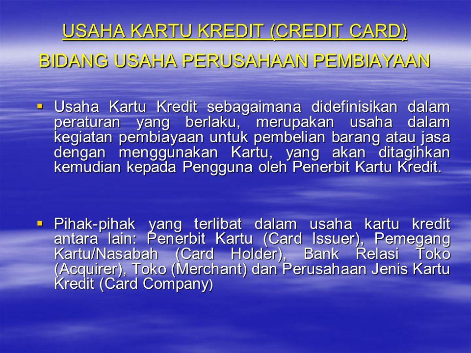 USAHA KARTU KREDIT (CREDIT CARD) BIDANG USAHA PERUSAHAAN PEMBIAYAAN