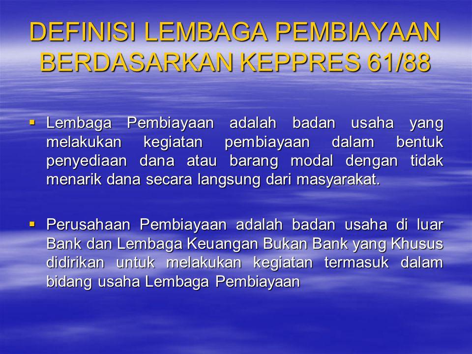 DEFINISI LEMBAGA PEMBIAYAAN BERDASARKAN KEPPRES 61/88