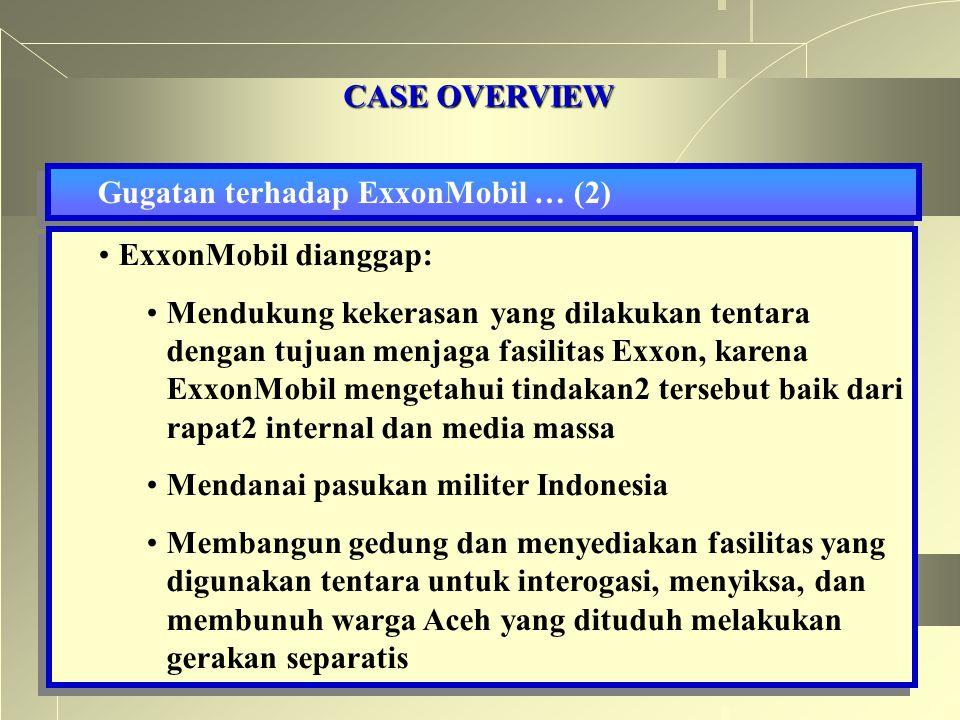 CASE OVERVIEW Gugatan terhadap ExxonMobil … (2) ExxonMobil dianggap: