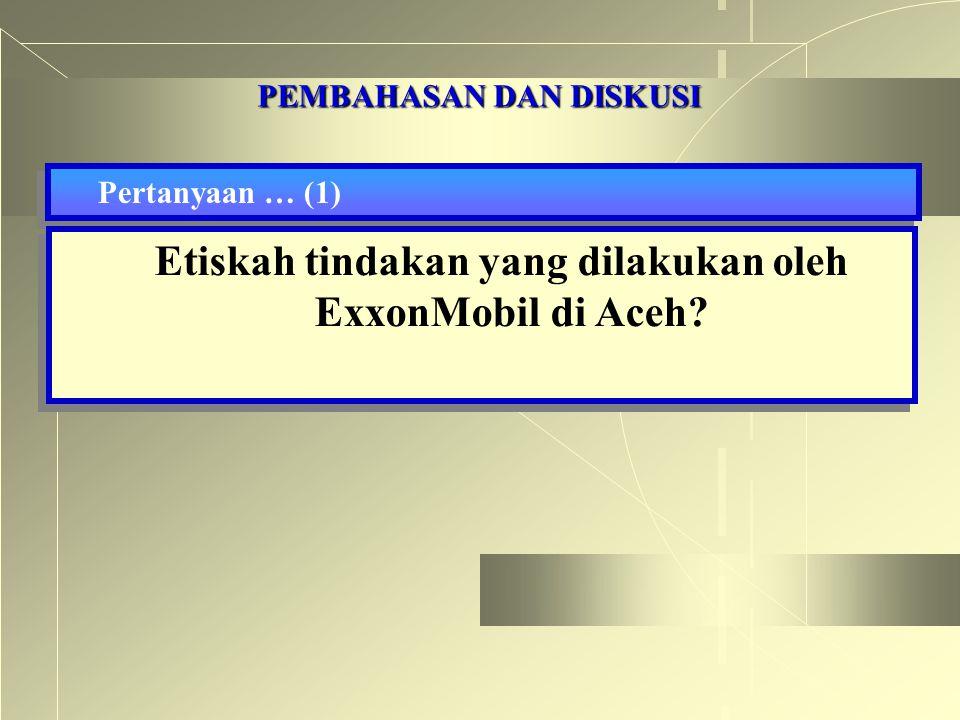 Etiskah tindakan yang dilakukan oleh ExxonMobil di Aceh